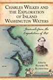 Charles Wilkes and the Exploration of Inland Washington Waters, Richard W. Blumenthal, 0786443162