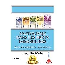Anatocisme  dans les prêts immobiliers: Les Formules Secrètes (Partie 2) (French Edition)