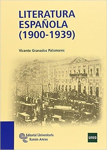 Literatura española (1900-1939) (Manuales): Amazon.es: Granados Palomares, Vicente: Libros