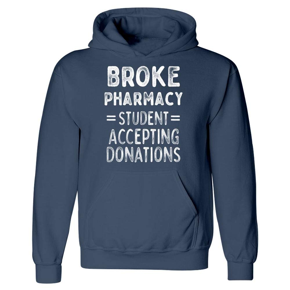 Hoodie MESS Funny Pharmacy Student Broke Accepting Donations