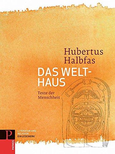 Literatur und Religion: Ein Lesewerk: Das Welthaus - Texte der Menschheit Band 3