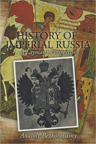 Book History of Imperial Russia: A Layman's Perspective