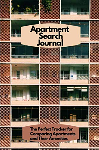 (Apartment Search Journal: The Perfect Tracker for Comparing Apartments and Their Amenities; Journal - 6