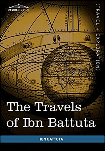 The Travels of Ibn Battuta: In the Near East, Asia and Africa