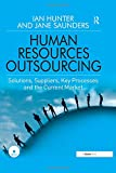 img - for Human Resources Outsourcing: Solutions, Suppliers, Key Processes and the Current Market book / textbook / text book