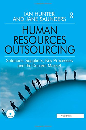 Human Resources Outsourcing: Solutions, Suppliers, Key Processes and the Current Market