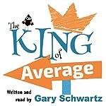The King of Average | Gary Schwartz