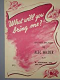 img - for What will you bring me?, Song for Voice and Piano (Medium Voice) (key of F) (c to f), Words by William Engvick, Music by Alec Wilder book / textbook / text book