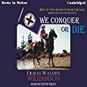 We Conquer or Die: Sabers From The Brazos, Book 1 Audiobook by Ermal Walden Williamson Narrated by Kevin Foley