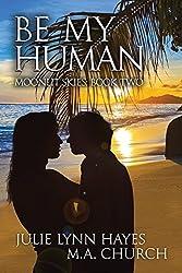 Be My Human (Moonlit Skies Book 2)