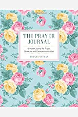 The Prayer Journal: 6 Month Journal for Prayer, Gratitude and Connection with God Paperback