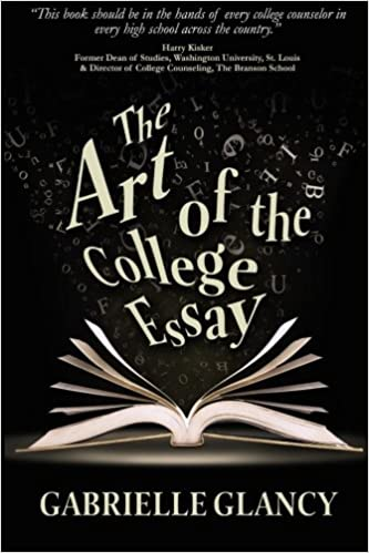 The Art of the College Essay: Gabrielle Glancy: 9780991214938 ...