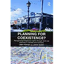 Planning for Coexistence?: Recognizing Indigenous rights through land-use planning in Canada and Australia
