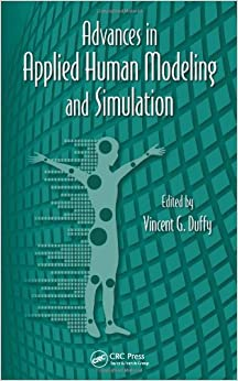 Advances in Applied Human Modeling and Simulation (Advances in Human Factors and Ergonomics Series)