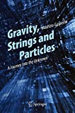 Gravity, Strings and Particles: A Journey Into the Unknown