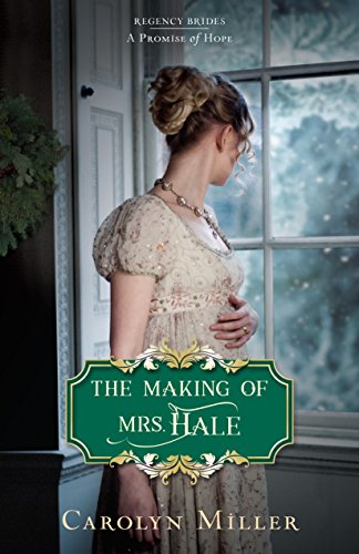 The Making of Mrs. Hale (Regency Brides: A Promise of Hope) by [Miller, Carolyn]