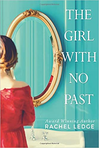 The Girl With No Past: Predestination Book 1 by Rachel Ledge