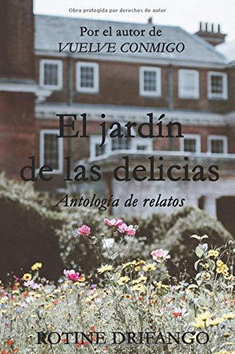 El jardín de las delicias: Amazon.es: Drifango, Rotine: Libros
