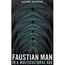 Faustian Man in a Multicultural Age