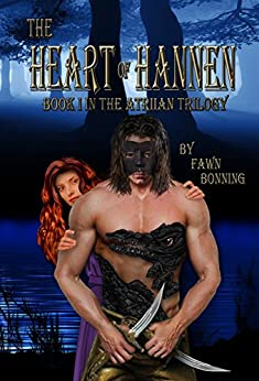 The Heart of Hannen: Book I in The Atriian Trilogy by [Bonning, Fawn]