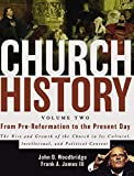 Church History, Volume Two: From Pre-Reformation to the Present Day: The Rise and Growth of the Church in Its Cultural…