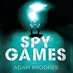 Spy Games | Adam Brookes