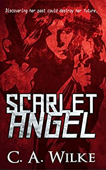 Scarlet Angel by [Wilke, C. A.]