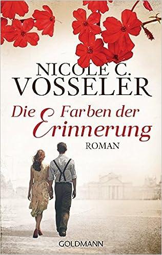 Die Farben der Erinnerung: Roman: Amazon.de: Nicole C. Vosseler: Bücher