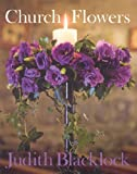 Church Flowers, Judith Blacklock, 0955239168