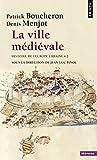 La ville médiévale. Histoire de l'Europe urbaine (2)