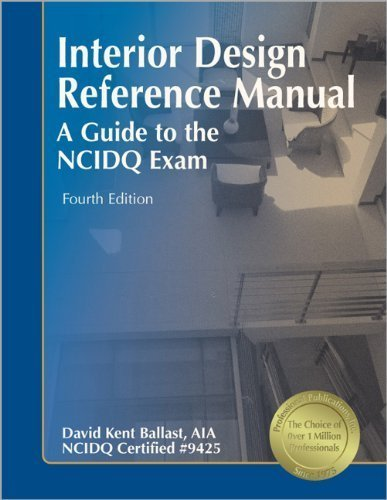 Interior Design Reference Manual :: Guide to the NCIDQ Exam 4TH EDITION by Professional Publications, Inc.