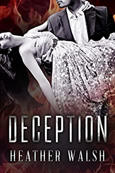 Deception (Secrets, Lies, and Deception Book 1) by [Walsh, Heather]