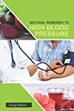 HIGH BLOOD PRESSURE: NATURAL REMEDIES TO REVERSAL