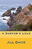 A Surfer's Love, Jill Davis, 148415732X