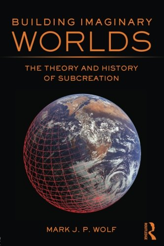 Building Imaginary Worlds: The Theory and History of Subcreation PDF