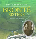The Little Book of the Brontë Sisters, Emily Wollaston and Sue Dale, 1906229597