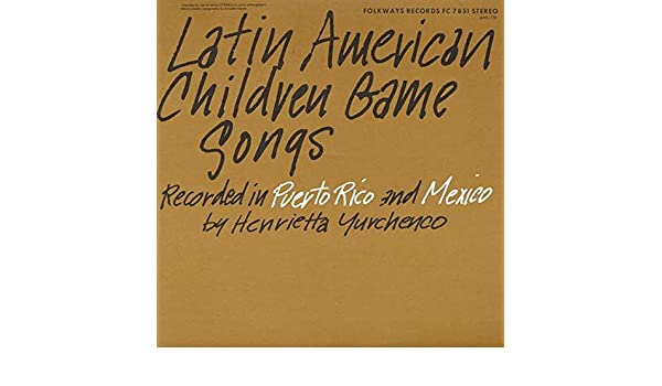 Various - Various - Latin American Children Game Songs - Folkways Records - FC 7851 - Amazon.com Music