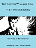 The Doctor Who Quiz Book The 10th Dr Edition