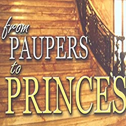 From Paupers to Princes