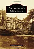 Pittsburgh's Mansions (Images of America)