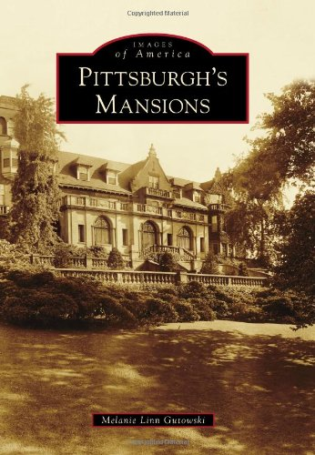 Download Pittsburgh's Mansions (Images of America) PDF