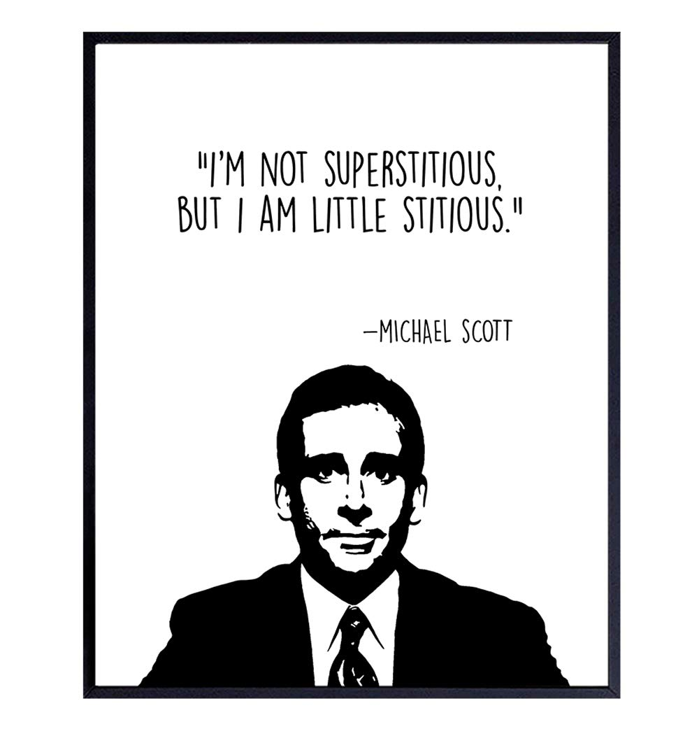Funny Michael Scott Poster - The Office Decor - Home or Office Wall Art for Room Decor, Bedroom, Living Room, Apartment, Dorm - Decorations for Men, Women, Teens - Funny Quote Print - 8x10 UNFRAMED