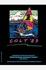 COLT '89: Proceedings of the Second Annual Workshop, UC Santa Cruz, California, July 31 - August 2 1989 Kindle Edition