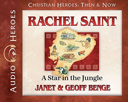 Rachel Saint Audiobook: A Star in the Jungle (Christian Heroes: Then & Now) by YWAM Publishing