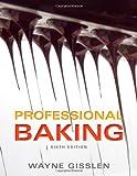 Professional Baking, Sixth Edition
