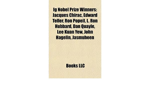 Ig Nobel Prize winners: Jacques Chirac, Edward Teller, Ron ...