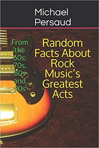 Random Facts About Rock Musics Greatest Acts From The 60s 70s 80s And 90s Paperback March 18 2018