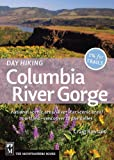 Front cover for the book Day Hiking Columbia River Gorge: National Scenic Area, Silver Star Scenic Area, Portland-vancouver to the Dalles by Craig Romano