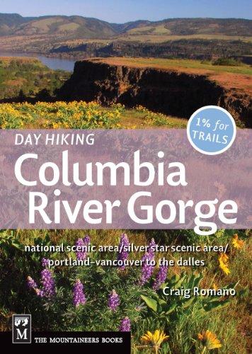 Day Hiking Columbia River Gorge: National Scenic Area, Silver Star Scenic Area, Portland-vancouver to the Dalles (Hiking In The Columbia Gorge)