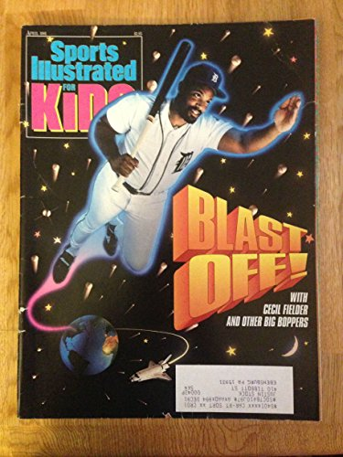 - SPORTS ILLUSTRATED FOR KIDS APRIL 1991 CECIL FIELDER TIGERS GOOD